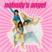 Nobody's Angel - Nobody's Angel lyrics